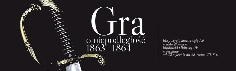 """Wystawa """"Gra o niepodległość 1863-1864"""""""